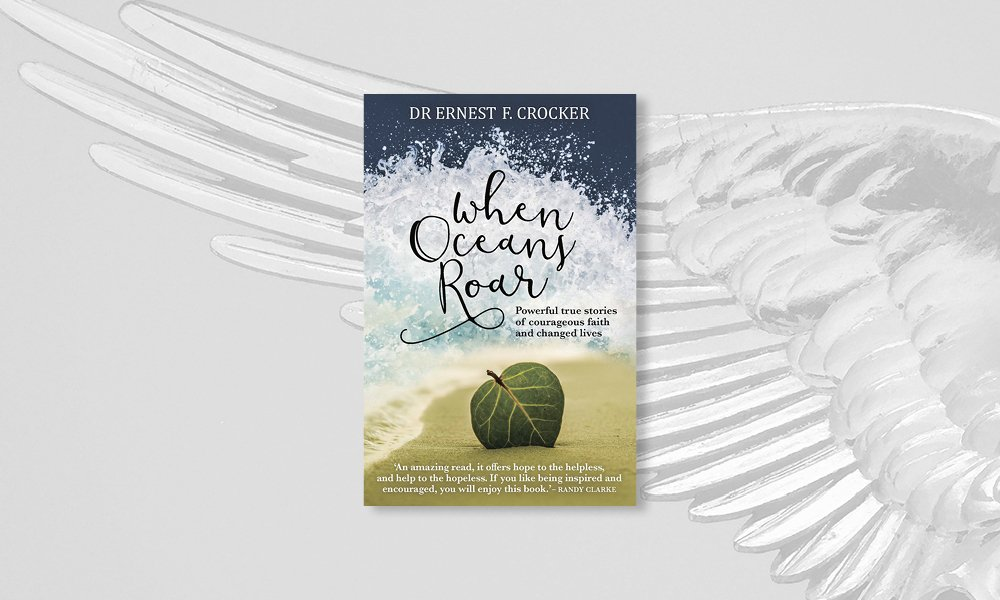 When Oceans Roar by Ernest F. Crocker is a collection of remarkable testimonies, such as David and Robyn Claydon's.