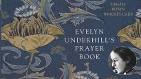 Evelyn Underhill's prayers have been published 75 years after her death.