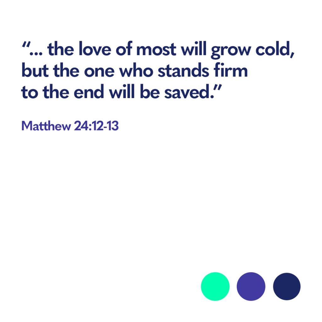 Bible verse Matthew 24:12-13