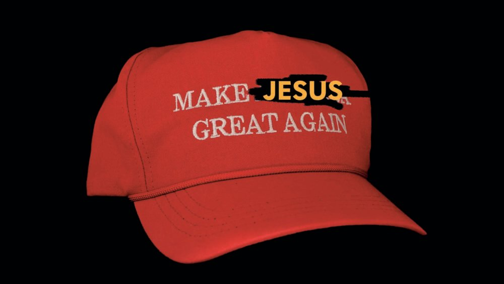 Make Jesus Great Again