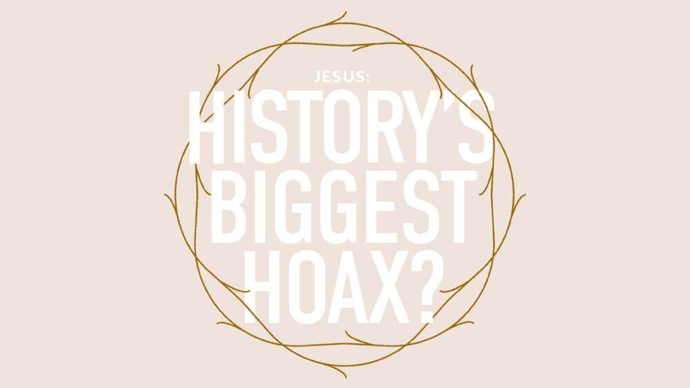 Jesus: History's Biggest Hoax